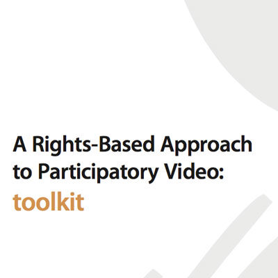 Cover to the 'Rights-Based Approach to Participatory Video' toolkit